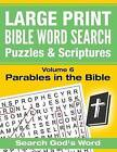 Large Print - Bible Word Search Puzzles with Scriptures, Volume 6: Parables in the Bible: Search God's Word by Akili Kumasi (Paperback / softback, 2016)