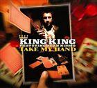Take My Hand [Digipak] by Alan Nimmo/King King (CD, Mar-2011, Manhaton)