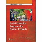 Enhancing Resilience in Africa's Drylands: Social Protection Programs by Carlo del Ninno, Pierre Fallavier (Paperback, 2016)