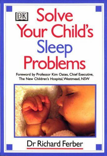 Solve Your Child's Sleep Problems: A Practical and Comprehensiv .9780863181221