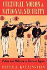 Cultural Norms and National Security: Police and Military in Postwar Japan by Peter J. Katzenstein (Paperback, 1998)