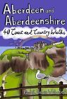 Aberdeen and Aberdeenshire: 40 Coast and Country Walks by Paul Webster, Helen Webster (Paperback, 2011)