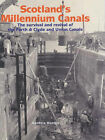 Scotland's Millennium Canals: The Survival and Revival of the Forth and Clyde and Union Canals by Guthrie Hutton (Hardback, 2002)