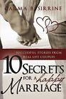 10 Secrets for a Happy Marriage by Carma B Sirrine (Paperback / softback, 2009)
