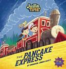 Justin Time: The Pancake Express by Brandon Scott (Hardback, 2012)