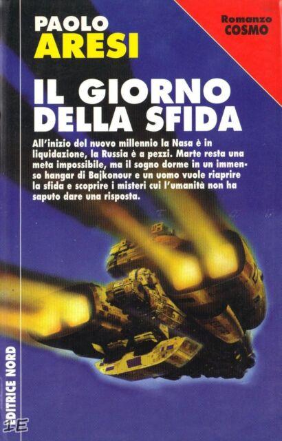 IL GIORNO DELLA SFIDA di Paolo Aresi - Romanzo COSMO - EDITRICE NORD #