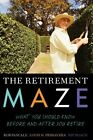The Retirement Maze: What You Should Know Before and After You Retire by Rip Roach, Rob Pascale, Louis H. Primavera (Paperback, 2014)