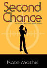 Second Chance by Kate Mathis (Hardback, 2011)