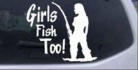 Girls Fish Too Fishing Car Or Truck Window Laptop Decal Sticker
