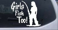Girls Fish Too Fishing Car Or Truck Window Laptop Decal Sticker