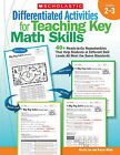 Differentiated Activities for Teaching Key Math Skills, Grades 2-3: 40+ Ready-To-Go Reproducibles That Help Students at Different Skill Levels All Meet the Same Standards by Marcia Miller, Martin Lee (Paperback / softback, 2010)