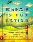 Bread Is for Eating by Phillis Gershator, David Gershator (Paperback / softback, 1998)