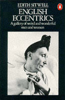 English Eccentrics: A Gallery of Weird And Wonderful Men And Women, Sitwell, Dam
