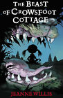 The Beast of Crowsfoot Cottage by Jeanne Willis (Paperback, 2003)