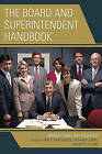 The Board and Superintendent Handbook: Current Issues and Resources by Rowman & Littlefield (Hardback, 2015)