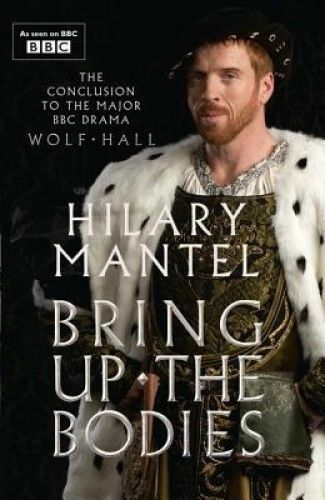 1 of 1 - Bring Up the Bodies [TV Tie-in Edition] by Hilary Mantel Medium Paperback