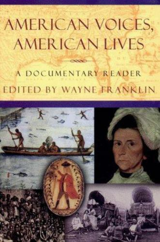 American Voices, American Lives: A Documentary Reader by  , Paperback