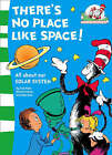 There's No Place Like Space! (the Cat in the Hat's Learning Library, Book 7) by Tish Rabe (Paperback, 2008)