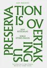 Preservation is Overtaking Us by Rem Koolhaas (Paperback, 2014)