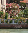 The Gardens of Venice and the Veneto by Jenny Condie (Hardback, 2013)
