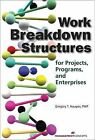 Work Breakdown Structures: for Projects Programs and Enterprises by Gregory T. Haugan (Paperback, 2008)