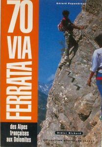 70 Via Ferrata - Gérard Panpandréou - Des Alpes Françaises Aux Dolomites - 1994 Ahrbasua-07183223-301735459