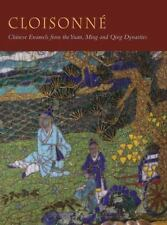 Cloisonné: Chinese Enamels from the Yuan, Ming and Qing Dynasties (Bard Graduat