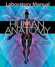 Laboratory Manual for Saladin's Human Anatomy by Eric Wise (Spiral bound, 2013)