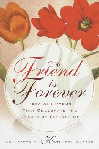 A Friend Is Forever: Precious Poems That Celebrate the Beauty of Friendship  Pa