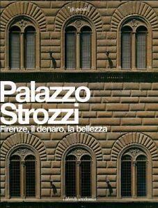 Palazzo Strozzi. Firenze, il denaro, la bellezza