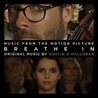 Breathe In [Original Motion Picture Soundtrack] by Dustin O'Halloran (CD, Jul-2013, Milan)