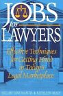 Jobs for Lawyers: Effective Techniques for Getting Hired in Today's Legal Marketplace by Hillary Jane Mantis, Kathleen Brady (Paperback, 1996)