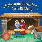 Christmas Lullabies for Children: Sing Along with Your Free CD by Anness Publishing (Mixed media product, 2013)