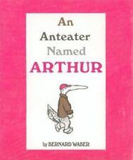 An Anteater Named Arthur Waber, Bernard Hardcover