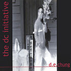 The DC Initiative by D. E. Chung (CD, Mar-2001, D. E. Chung)