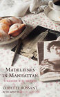 Madeleines in Manhattan: A Memoir with Recipes by Colette Rossant (Paperback, 2008)