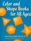 Color and Shape Books for All Ages by Cathie Hilterbran Cooper (Paperback, 2000)