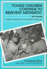 Young Children Continue to Reinvent Arithmetic: Implications of Piaget's Theory: 3rd Grade by Constance Kazuko Kamii, Sally Jones Livingston (Paperback, 1994)