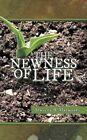 The Newness of Life Mathurin Authorhouse Paperback / Softback 9781477236888