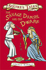 The Savage Damsel and the Dwarf by Gerald Morris (Paperback, 2006)