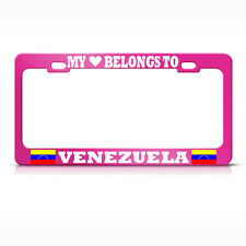 MY HEART BELONGS TO VENEZUELA FLAGS PINK License Plate Frame AUTO SUV Tag Border
