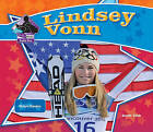 Lindsey Vonn: Olympic Champion by Sarah Tieck (Hardback, 2010)