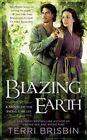 Blazing Earth a Novel of The Stone Circles 9780451469120 by Terri Brisbin