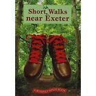 Shortish Walks Near Exeter by Robert Hesketh (Paperback, 2013)