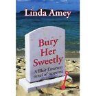 Bury Her Sweetly by Linda B Amey (Paperback / softback, 2002)