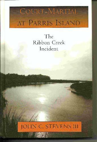 Court-Martial at Parris Island  The Ribbon Creek Incident