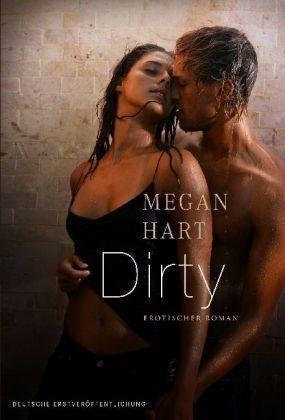 Dirty von Megan Hart (2007, Kunststoffeinband), UNGELESEN