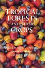 Tropical Forests and Their Crops by Nigel J. H. Smith, J. T. Williams, Jennifer Talbot, Donald L. Plucknett (Paperback, 1992)