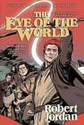 The Eye of the World: The Graphic Novel, Volume Six by Professor of Theatre Studies and Head of the School of Theatre Studies Robert Jordan, Andie Tong, Chuck Dixon (Hardback, 2015)