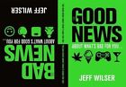 The Good News About What's Bad for you...The Bad News About What's Good for You by Jeff Wilser (Hardback, 2015)